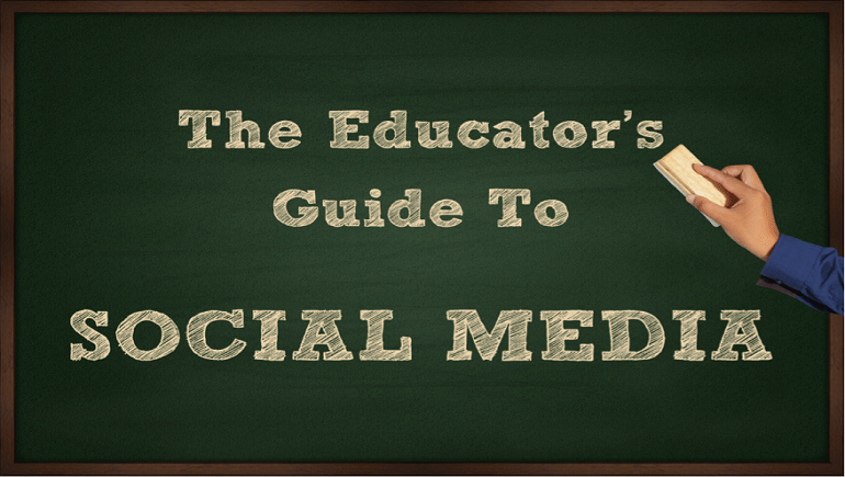 The Educator's Guide to Social Media