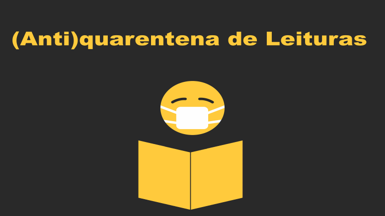 (Anti)quarentena de Leituras